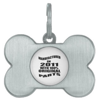 Manufactured  In 2011 With 100 % Original Parts Pet ID Tag