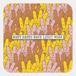 Many Hands Make Light Work Square Sticker