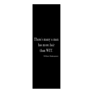 Many Man Has More Hair than Wit Shakespeare Quote Pack Of Skinny Business Cards