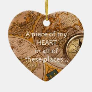 Many Places...all of them have my heart Ceramic Ornament
