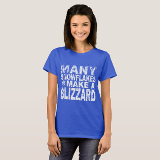 'Many Snowflakes make a Blizzard' T-Shirt