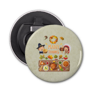 Many Thanks Pilgrim And Native Thanksgiving Feast Button Bottle Opener