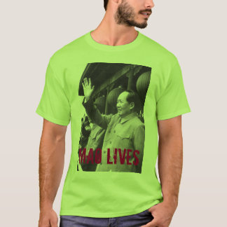 """Mao Lives"" (T-Shirt) T-Shirt"