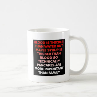 Maple Syrup is Thicker Than Water Funny Mug
