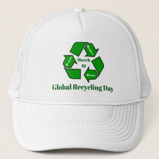 March 18, Global Recycling Day Design Trucker Hat