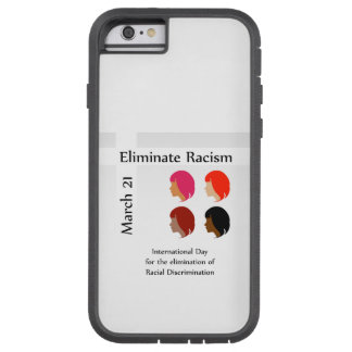 March 21 eliminate racism day tough xtreme iPhone 6 case
