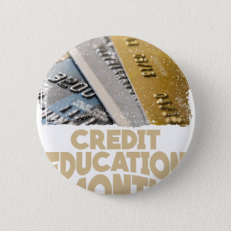 March - Credit Education Month - Appreciation Day 2 Inch Round Button
