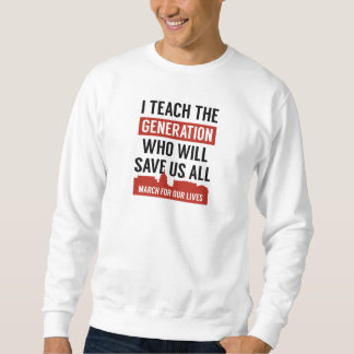March For Our Lives Teacher Sweatshirt