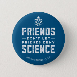 """March for Science """"Don't Deny Science"""" Button"""