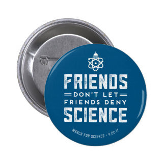 "March for Science ""Don't Deny Science"" Button"