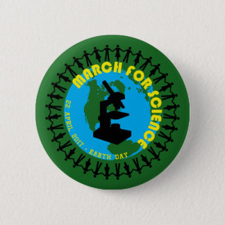 March for Science - Earth Day - 22 April 2017 2 Inch Round Button
