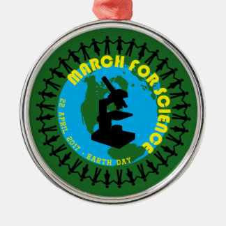 March for Science - Earth Day - 22 April 2017 Metal Ornament