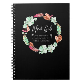 March Girls Are Sunshine, Flowers Birthday Gift Ho Notebook