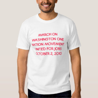 MARCH ON WASHINGTON ONE NATION MOVEMENT UNITED ... TEE SHIRT