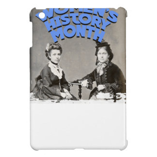 March - Women's History Month Case For The iPad Mini