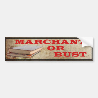 Marchant or Bust! Bumper Sticker