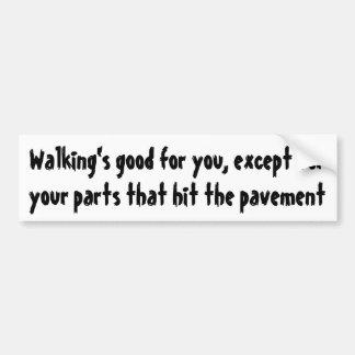 Marche bonne pour vous, excepté vos pièces… autocollant de voiture