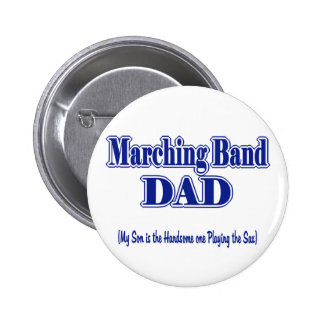 Marching Band Dad/ Sax 2 Inch Round Button
