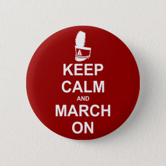 Marching Band Keep Calm and March On 2 Inch Round Button