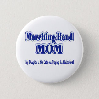 Marching Band Mom/ Mellophone 2 Inch Round Button