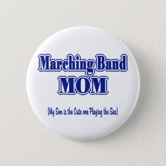 Marching Band Mom/ Saxophone 2 Inch Round Button