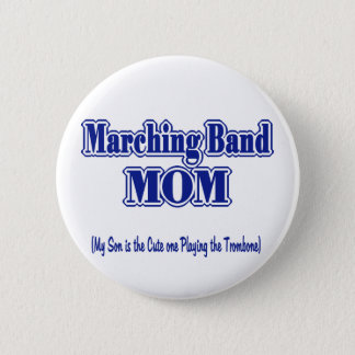 Marching Band Mom/ Trombone 2 Inch Round Button