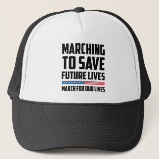 Marching To Save Future Lives Trucker Hat