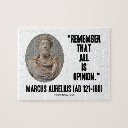 Marcus Aurelius Remember That All Is Opinion Quote Jigsaw Puzzle