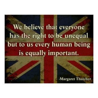 Margaret Thatcher Equality Quote Poster
