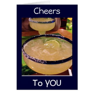 MARGARITA=CHEERS FOR YOUR BIRTHDAY CARD
