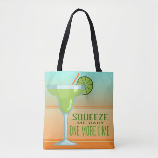 Margarita | Squeeze Me Baby One More Lime Tote Bag