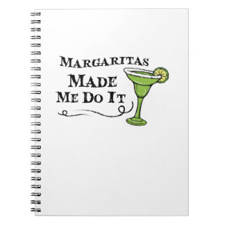 Margaritas Made Me Do It  Funny Drinking Gift Notebook