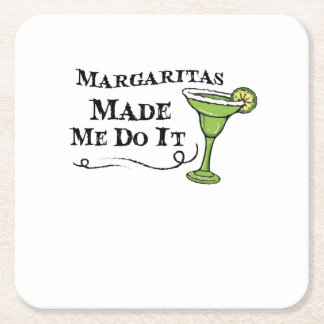 Margaritas Made Me Do It  Funny Drinking Gift Square Paper Coaster