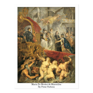 Maria De Medici At Marseilles By Peter Rubens Postcard