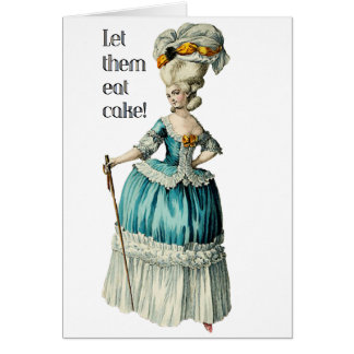 Marie Antoinette birthday card..Let them eat cake! Card