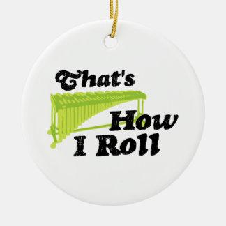 Marimba - That's How I Roll Ceramic Ornament