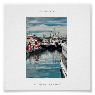 Marina Harbor Boats Ships Reflect Well Poster