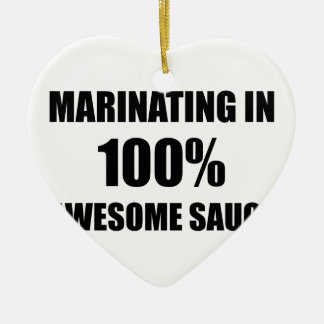 Marinating In Awesome Sauce Ceramic Heart Ornament