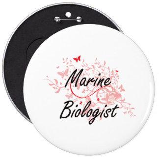 Marine Biologist Artistic Job Design with Butterfl 6 Inch Round Button