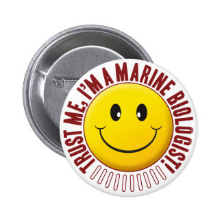 Marine Biologist Trust Smiley 2 Inch Round Button