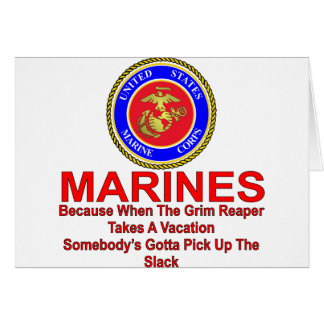 Marines Because When The Reaper Takes A Vacation Card