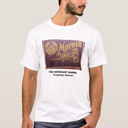 maritime service, THE MERCHANT MARINE      Forg... T-Shirt