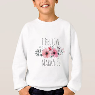Mark 5 36 Bible Verse watercolor design Sweatshirt