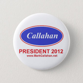 Mark Callahan for President button 2012