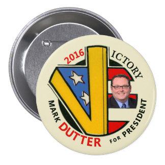 Mark Dutter for President 2016 3 Inch Round Button