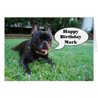 Mark Happy Birthday French Bulldog Card