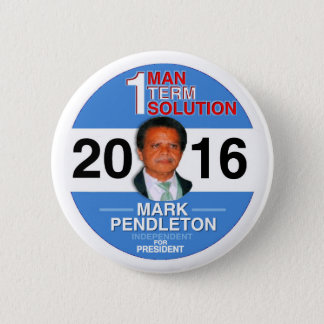 Mark Pendleton for President 2016 2 Inch Round Button
