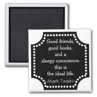 Mark Twain Quotation - Ideal Life Inspirational Square Magnet