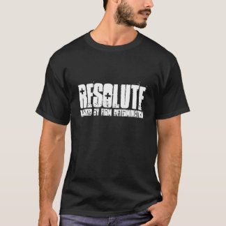 MARKED BY FIRM DETERMINATION, RESOLUTE T-Shirt