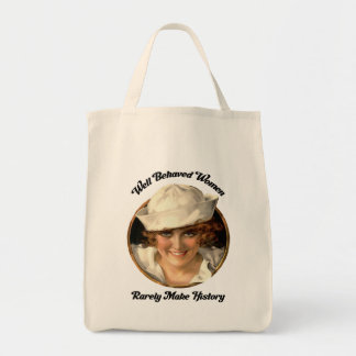Market Bag-Well Behaved Women Rarely Make History Grocery Tote Bag